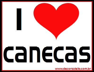I love canecas